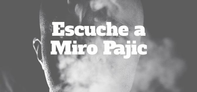 Escuche a Miro Pajic_ Minimal Vanguardista