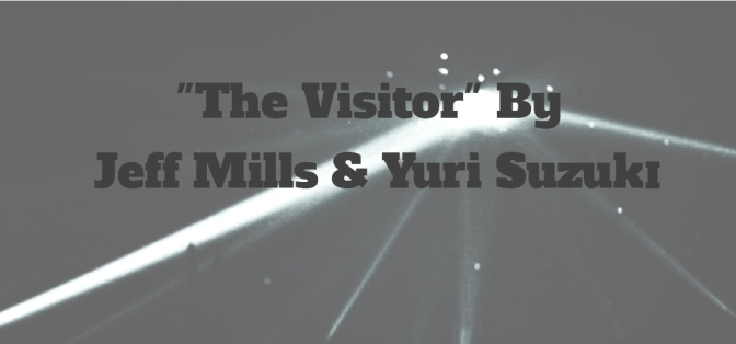 "Jeff Mills Presents ""The VISITORS"""