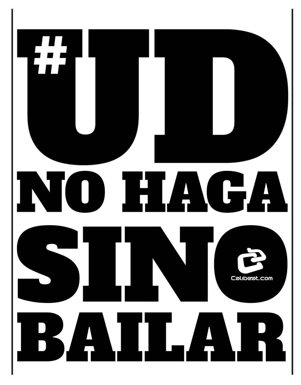 USTED NO HAGA SI NO BAILAR