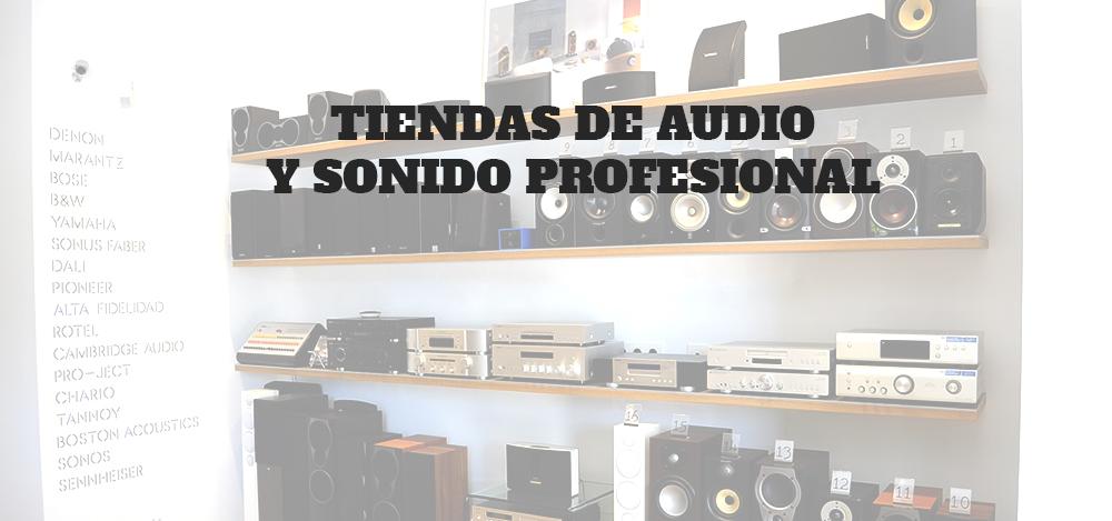 TIENDAS DE SONIDO PROFESIONAL